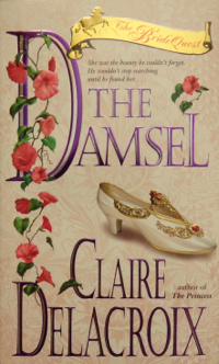 The Damsel, book two of the Bride Quest series of medieval romances by Claire Delacroix