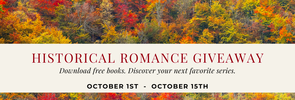 Historical Romance Giveaway October 1 - 15 2020 at BookFunnel
