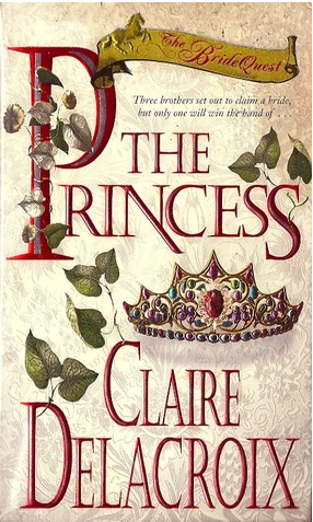 The Princess, book one of the Bride Quest series of medieval romances by Claire Delacroix