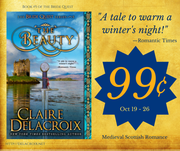 The Beauty, book five of the Bride Quest series of medieval romances by Claire Delacroix, is just 99cents, October 19 - 26, 2020