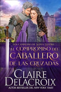 The Crusader's Handfast, book five of the Champions of St. Euphemia series of medieval romances by Claire Delacroix, in its Spanish edition