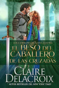 The Crusader's Kiss, book three of the Champions of St. Euphemia series of medieval romances by Claire Delacroix, in its Spanish edition