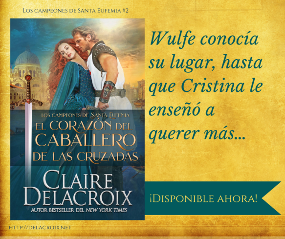 The Crusader's Heart, book two of the Champions of St. Euphemia series of medieval romances by Claire Delacroix, Spanish edition