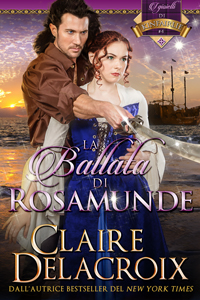 The Ballad of Rosamunde, book four of the Jewels of Kinfairlie series of medieval romances by Claire Delacroix, Italian edition