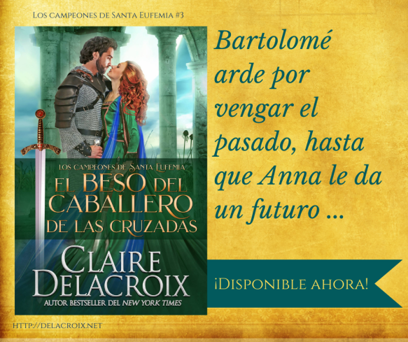The Crusader's Kiss, book 3 of the Champions of St. Euphemia series of medieval romances by Claire Delacroix, Spanish edition