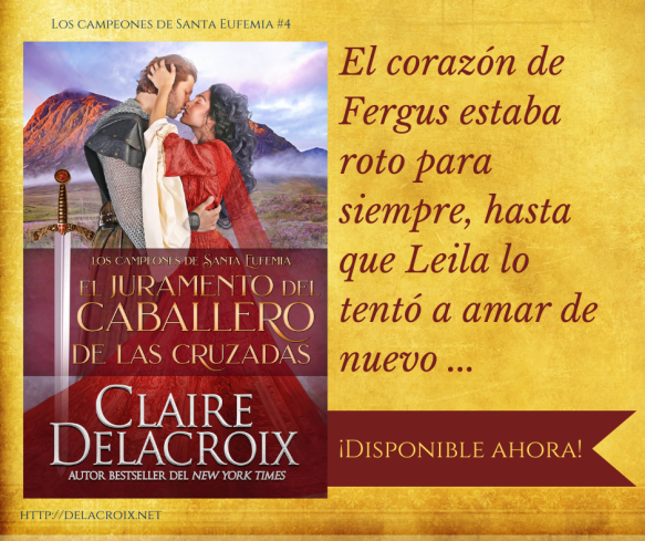 The Crusader's Vow, book 4 of the Champions of St. Euphemia series of medieval romances by Claire Delacroix, Spanish edition
