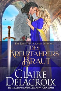The Crusader's Bride, book one of the Champions of St. Euphemia series of medieval romances by Claire Delacroix, German edition