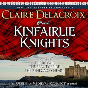 Kinfairlie Knights, three first in series medieval romances by Claire Delacroix, audiobook
