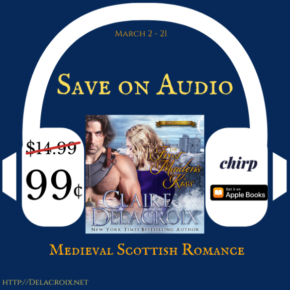 The Frost Maiden's Kiss, book three of the True Love Brides series of medieval Scottish romances by Claire Delacroix, audio edition narrated by Saskia Maarleveld on sale for 99 cents US March 2021