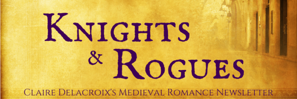 Knights & Rogues newsletter for Claire Delacroix's medieval romances