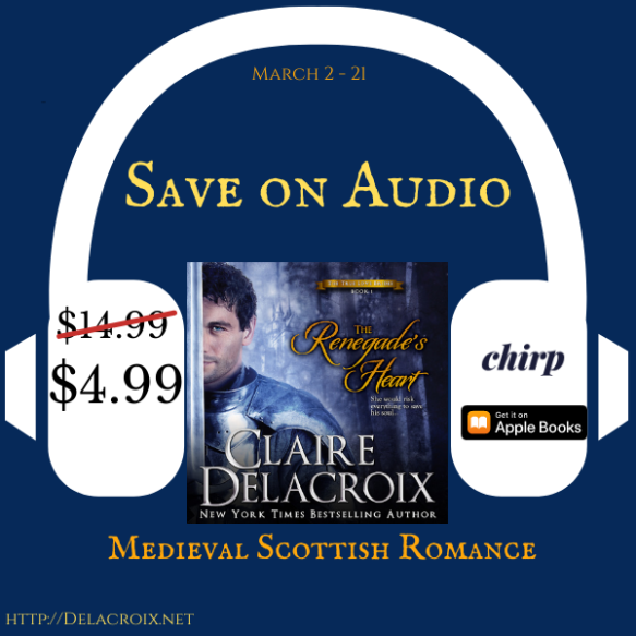 The Renegade's Heart, book one of the True Love Brides series of medieval Scottish romances by Claire Delacroix, audio edition narrated by Saskia Maarleveld on sale for $4.99US March 2021