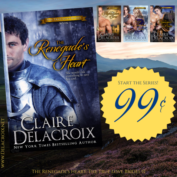 The Renegade's Heart, book one of the True Love Brides series of medieval Scottish romances by Claire Delacroix, is on sale for just 99 cents