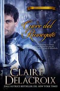 The Renegade's Heart, book one of the True Love Brides series of medieval Scottish romances by Claire Delacroix, Italian edition