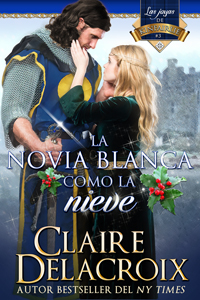 The Snow White Bride, book three of the Jewels of Kinfairlie series of medievla romances by Claire Delacroix, Spanish edition