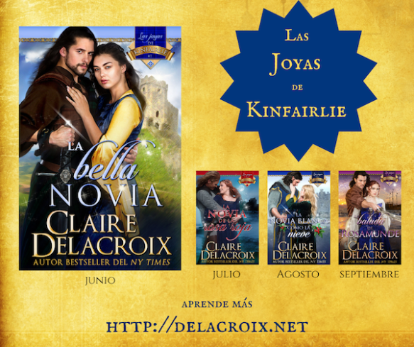 The Jewels of Kinfairlie series of medieval romances by Claire Delacroix, Spanish editions
