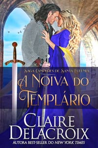 The Crusader's Bride, book one of the Champions of St. Euphemia series of medieval romances by Claire Delacroix, Portuguese edition