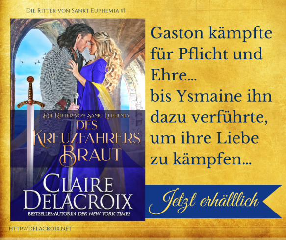 The Crusader's Bride, book one of the Champions of St. Euphemia series of medieval romances by Claire Delacroix, German edition in wide distribution