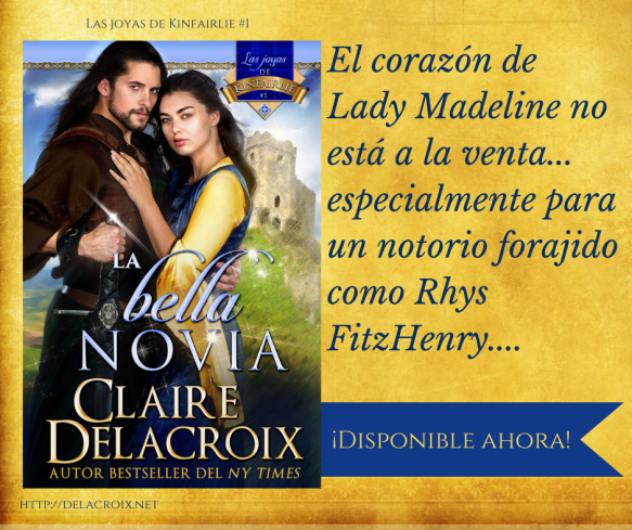 The Beauty Bride, book one of the Jewels of Kinfairlie series of medieval romances by Claire Delacroix, Spanish edition