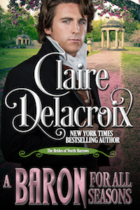 A Baron for All Seasons, #3 of the Brides of North Barrows series of Regency romances by Claire Delacroix
