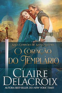 The Crusader's Heart, book two of the Champions of St. Euphemia series of medieval romances by Claire Delacroix, Portuguese edition