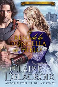 The Frost Maiden's Kiss, book three of the True Love Brides series of medieval Scottish romances by Claire Delacroix, Spanish edition
