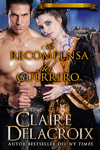 The Warrior's Prize, book four of the True Love Brides series of medieval Scottish romances by Claire Delacroix, Spanish edition